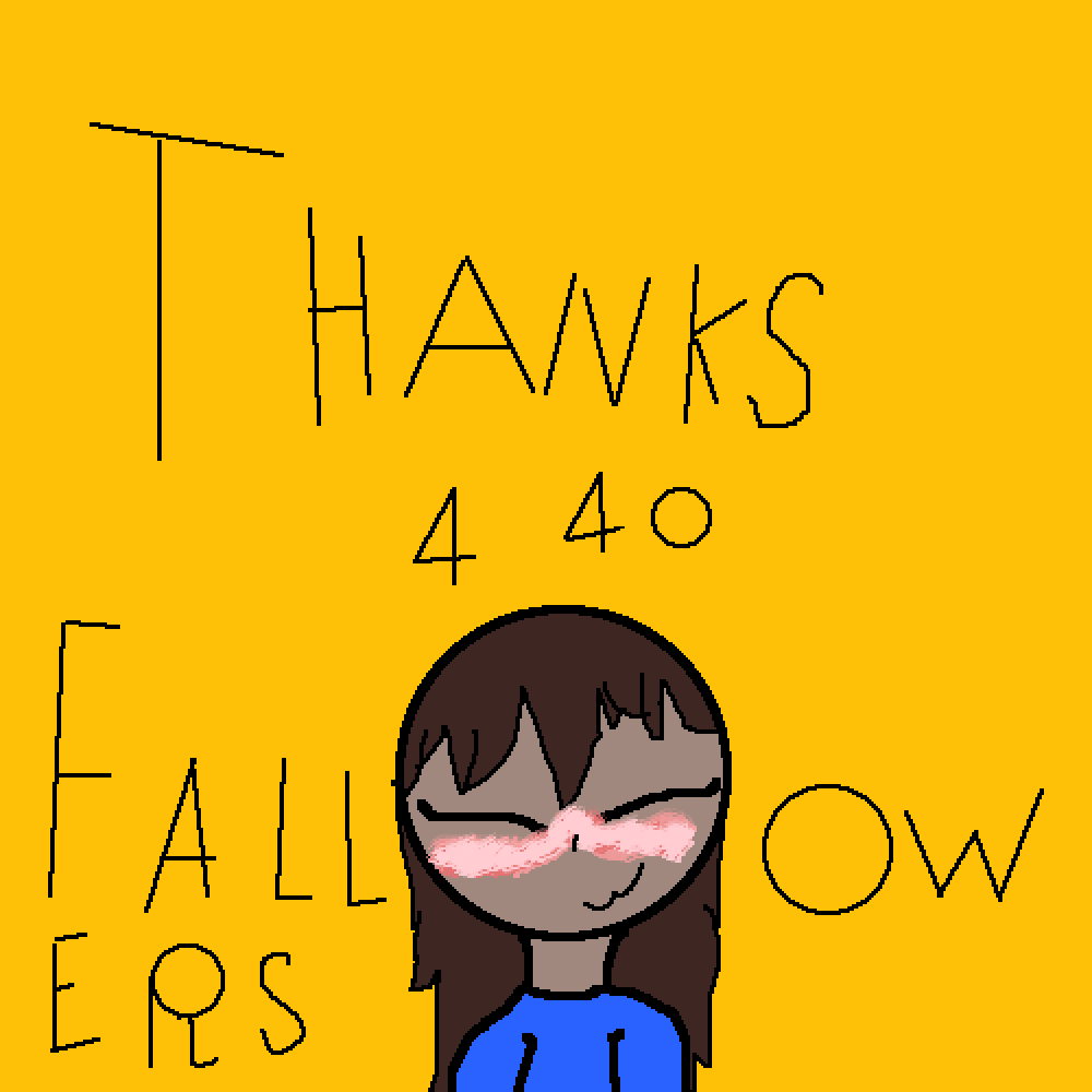 Thank 4 the 40 fallowers by Foxdy-chan