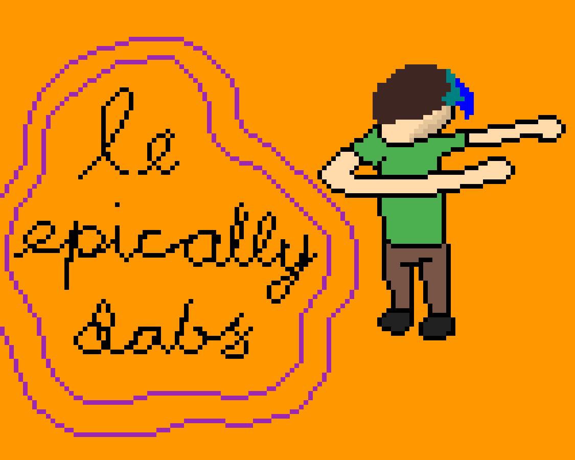 Le Epically Dabs