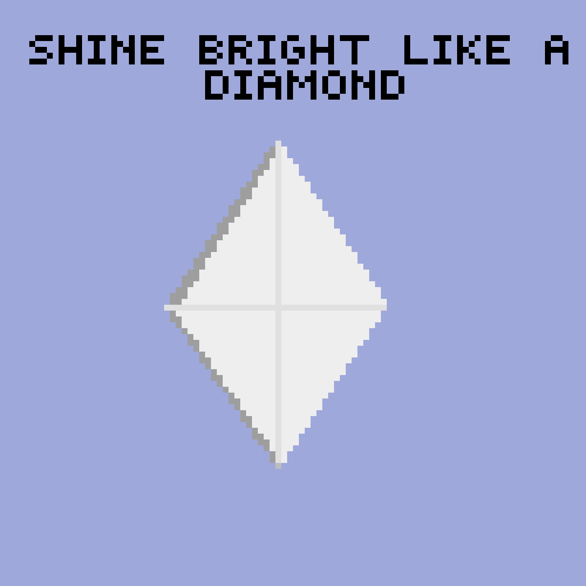 SHINE BRIGHT LIKE A DIAMOND by Snorlax3426