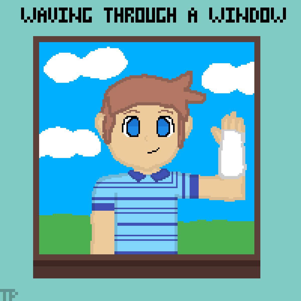 main-image-Waving Through a Window  by SparkleGarbage4