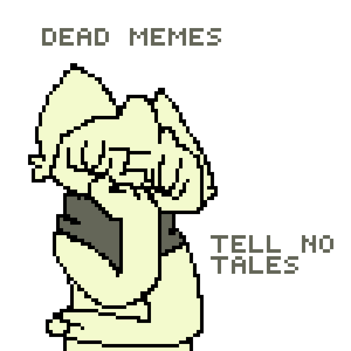 dead memes tell no tales