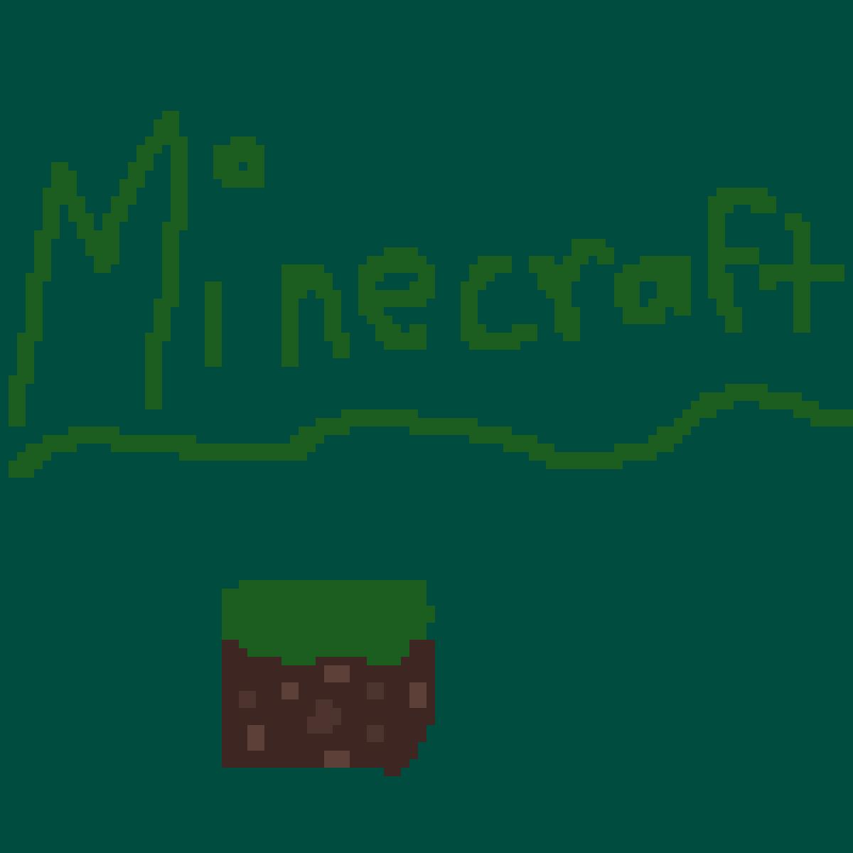 Minecraft by Mudclaw5454