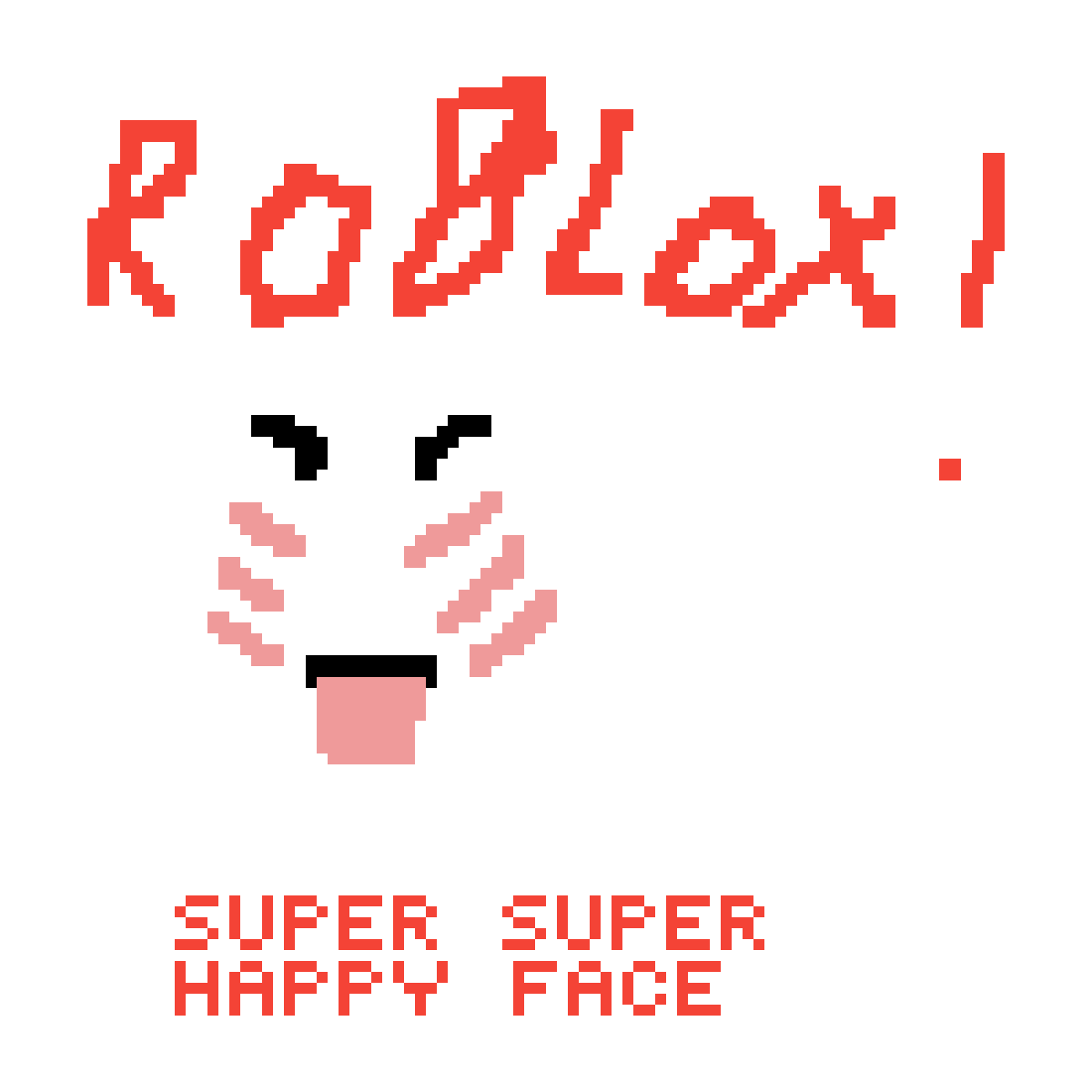 Pixilart Super Super Happy Face Roblox By Anonymous