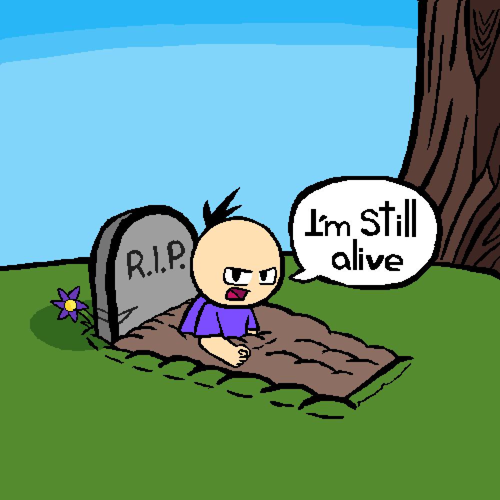 I'm not dead yet by CARLOSALOS123