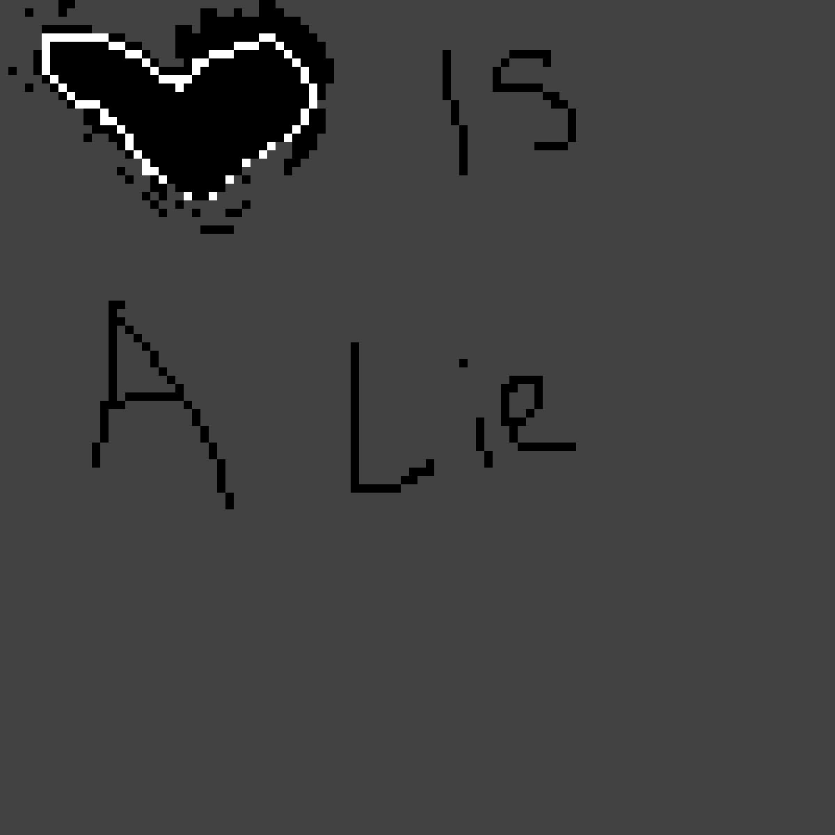 Love is a Lie.......idek by AshTheBriteFox