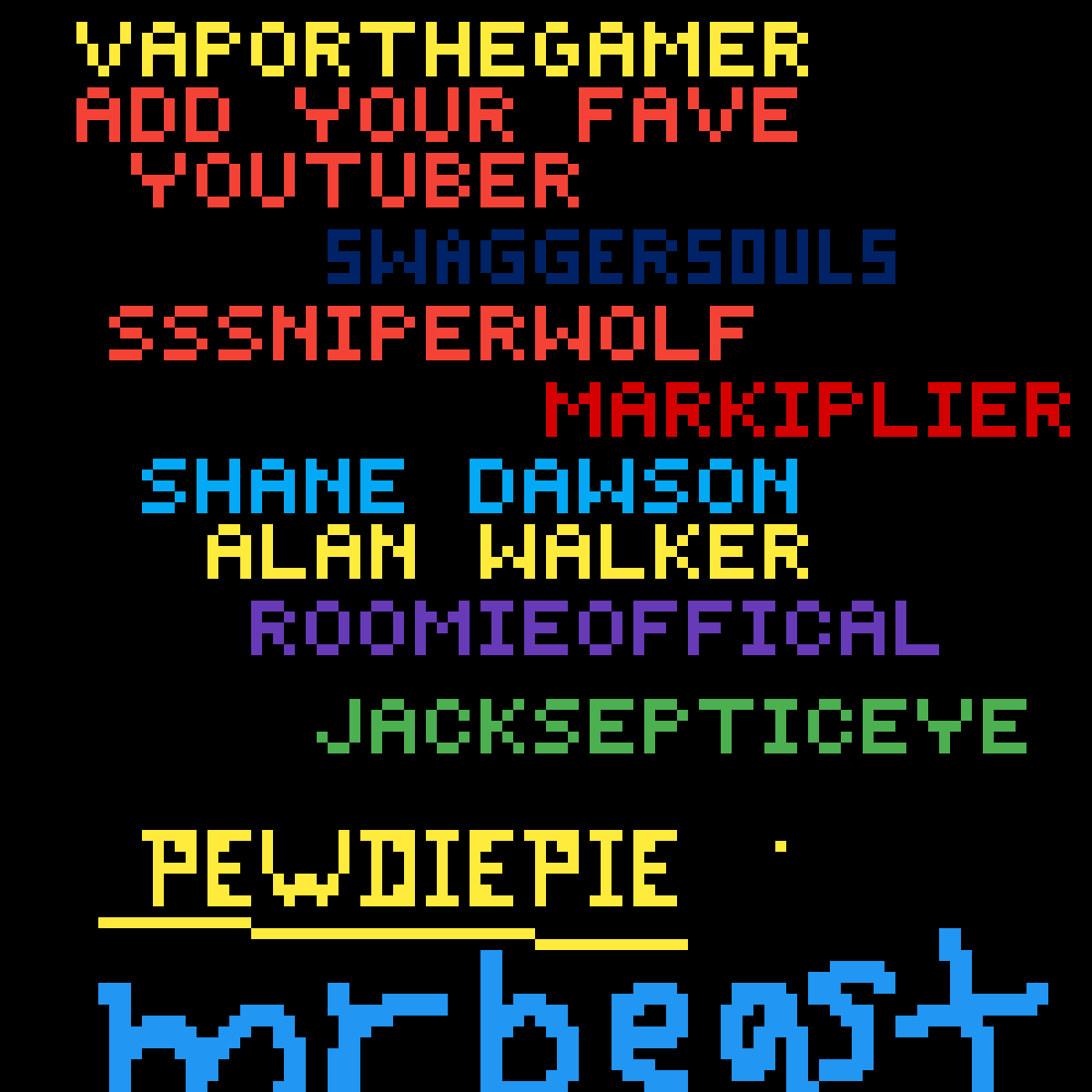 Add your favorite YouTuber! by Vyper