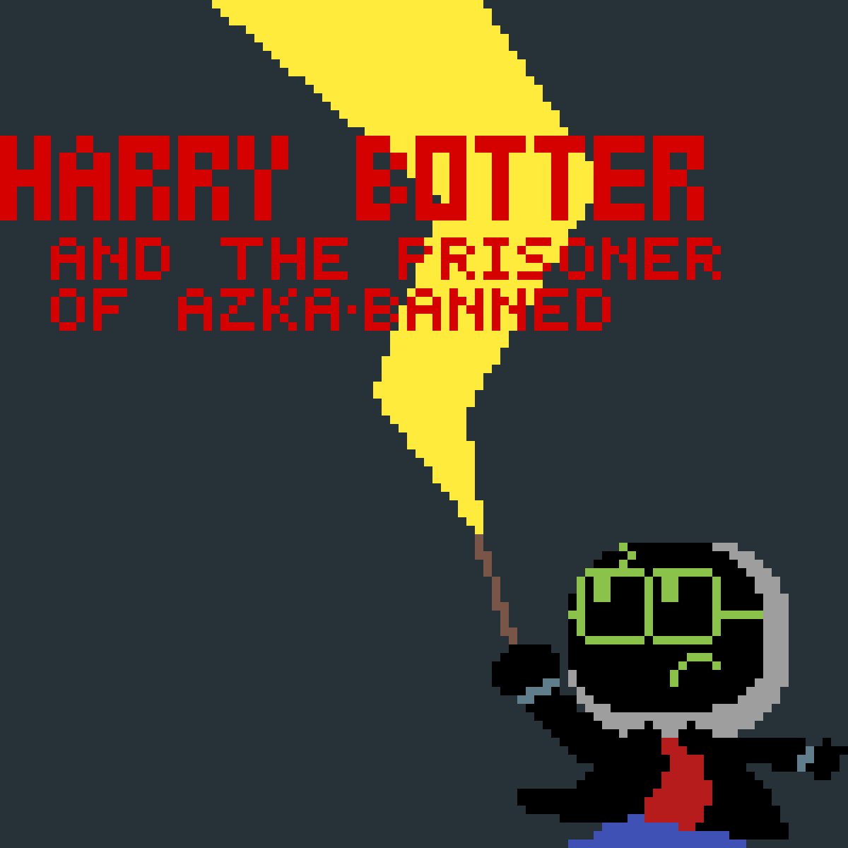 Harry Botter and the Prisoner of Azka-Banned by Pixelkiddo