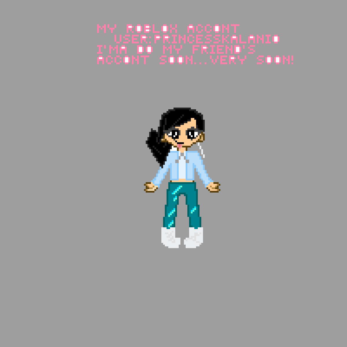 Pixilart - My Roblox Account: princesskalani0 by Anonymous