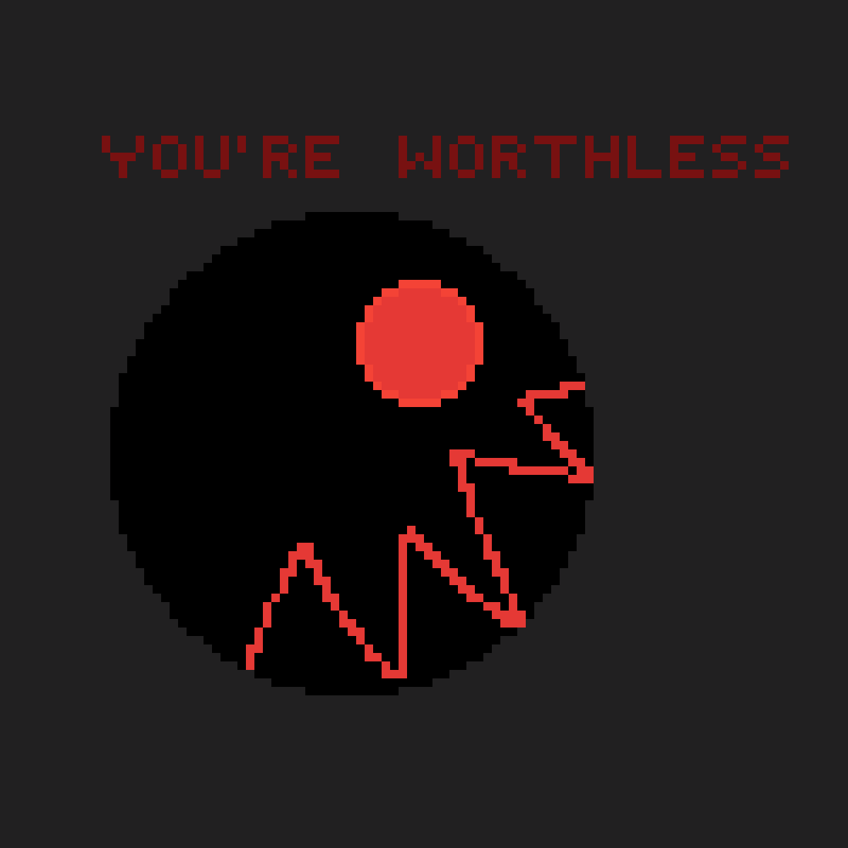 You're worthless by Blackcreeper