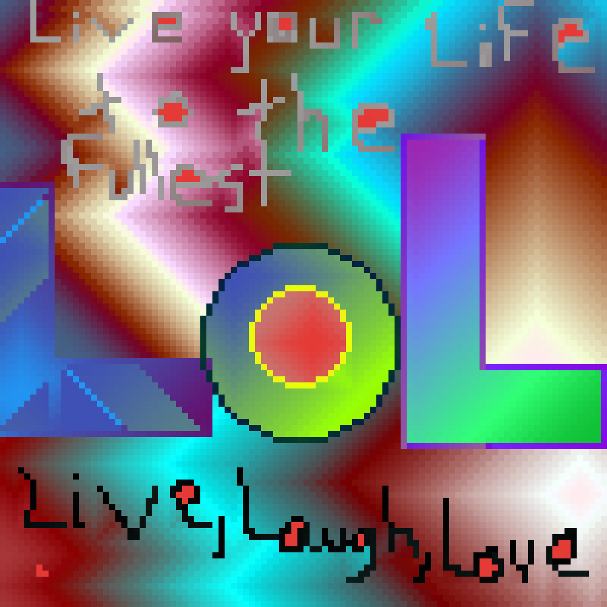 LIVE, LAUGH, LOVE by giesea214