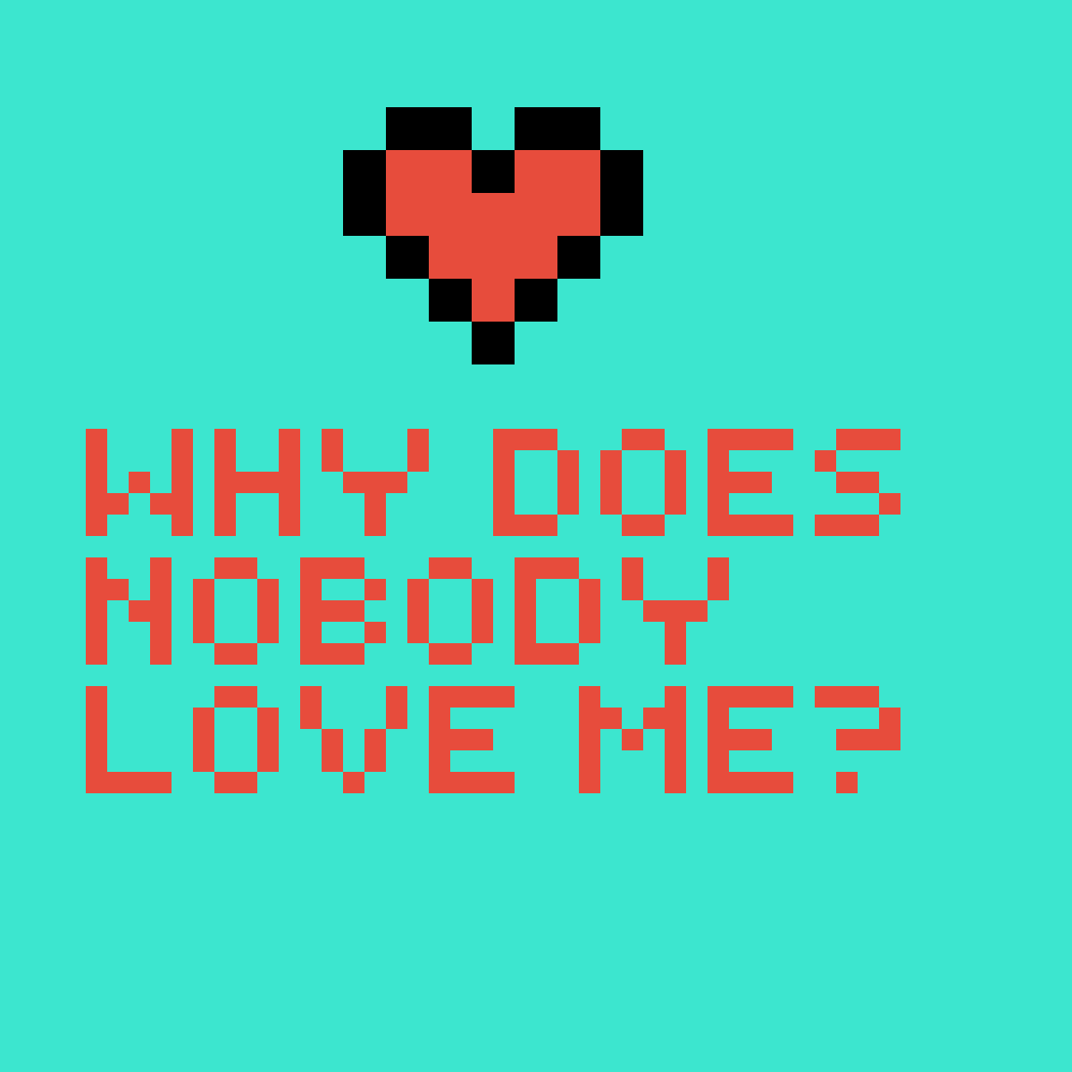 Pixilart Why Does Nobody Love Me By I Dead Inside