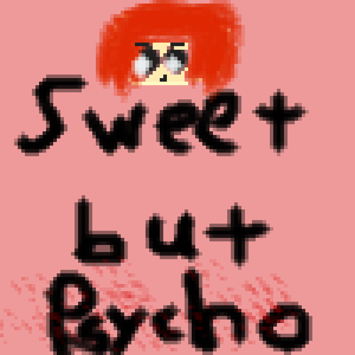 main-image-sweet but psycho  by Spacecats10253