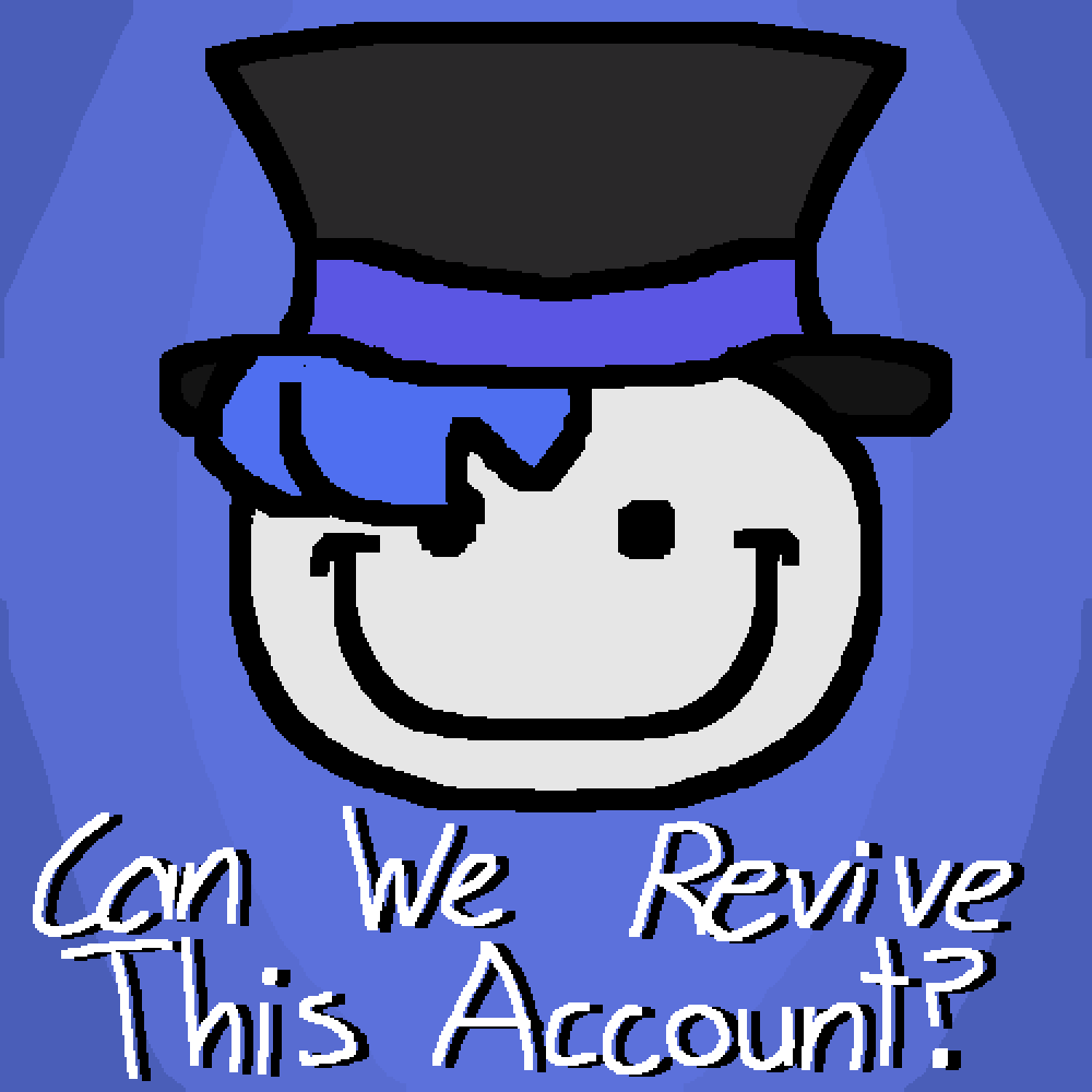 Can We Revive This Account? by NapstaLuke