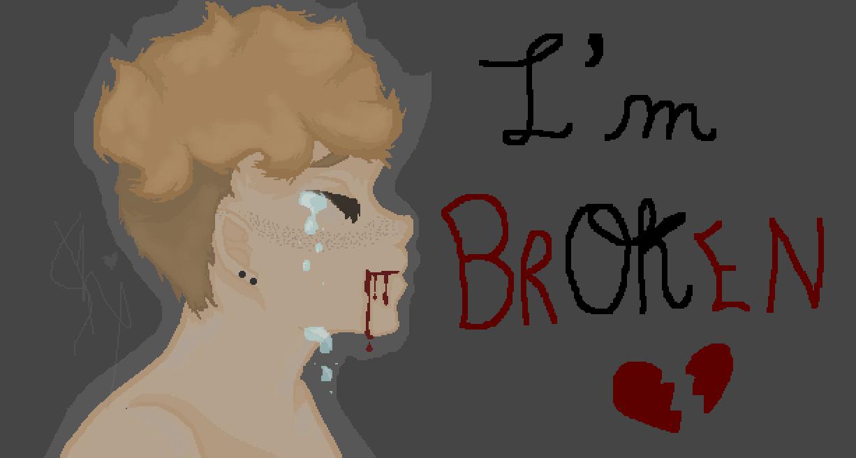 I'm (Br)ok(en)  [read des] by OwO-Sky-UwU