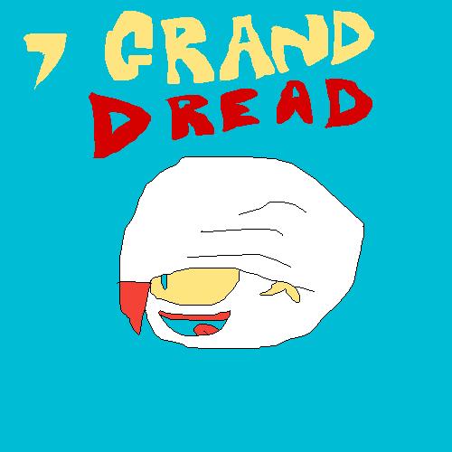 GRAND DREAD?!?