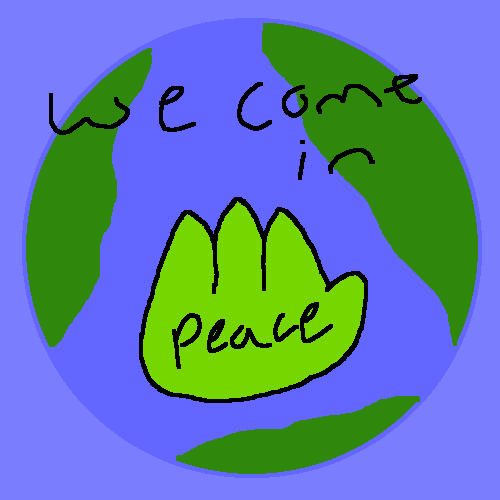 we comes in peace