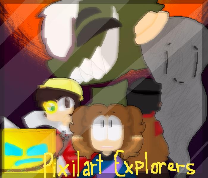 Pixilart Explorers