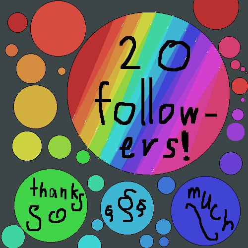 20 Followers!!! thank you so much!