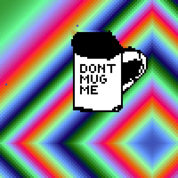 Don't mug me