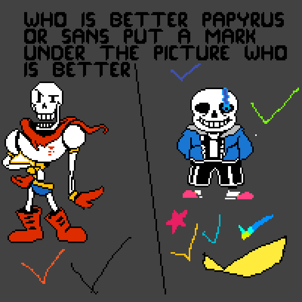 Who do you like better, Sans or Pap?