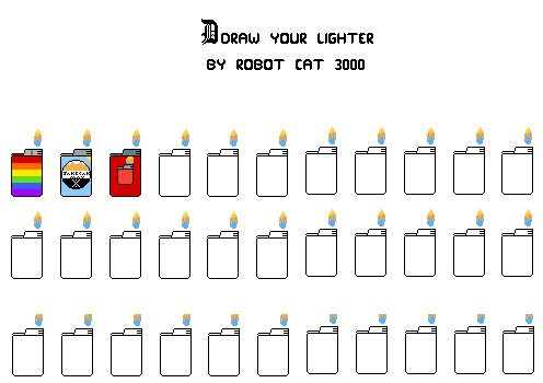 Draw your lighter **started by Robot Cat 3000**