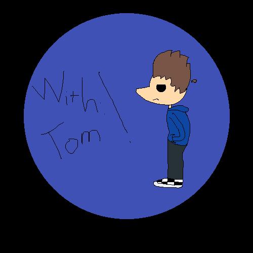 Eddsworld- With: Tom!