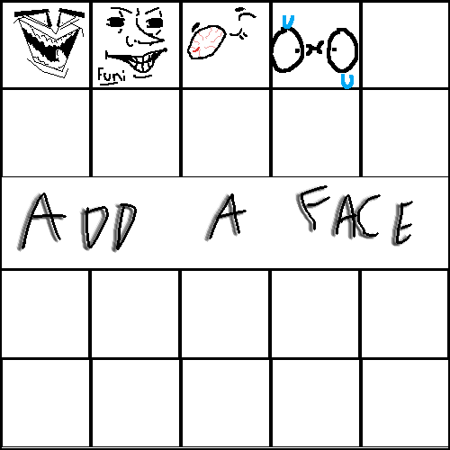 add a face if ur cool