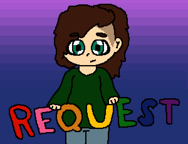 Requests???