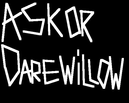 ask or dare willow