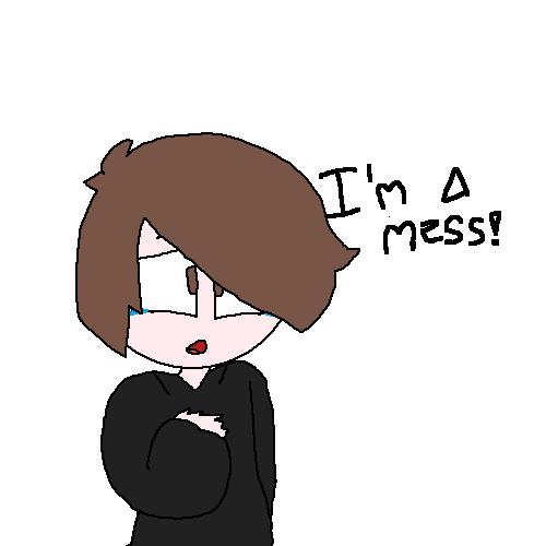 im a mess