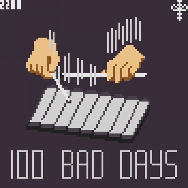 100 BAD DAYS (AJR)