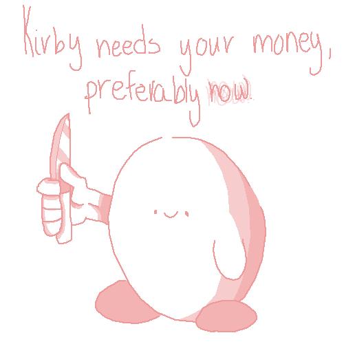 Kirby needs your money