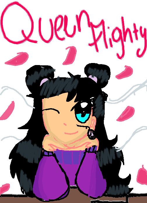 Me! Queen Flighty! ??