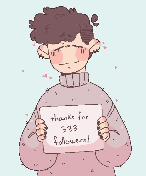 333 followers woah!