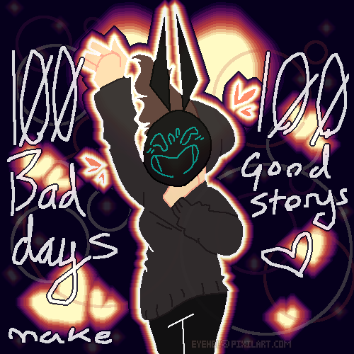 100 bad days make 100 good storys < 33