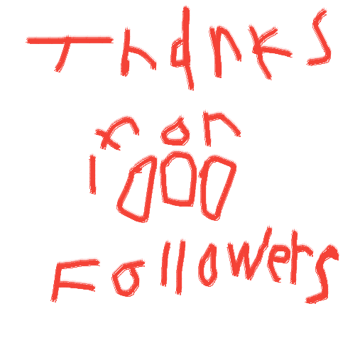 THANKS FOR 1000 FOLLOWERS!!!!!